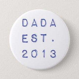 Dada EST. 2013 3 Inch Round Button