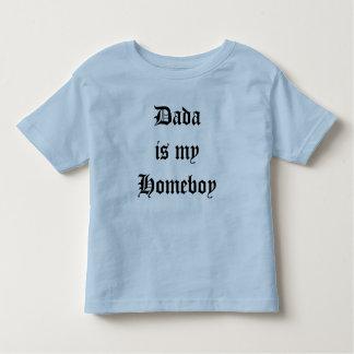 Dada is my Homeboy Toddler T-shirt