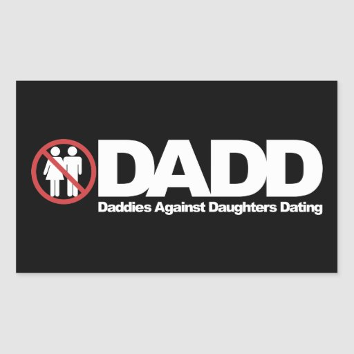 DADD Daddies Against Daughters Dating Rectangular Sticker