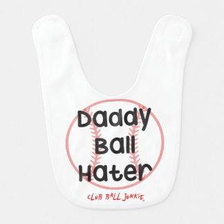 Daddy Ball Hater Funny Slogan Baseball Baby Bib