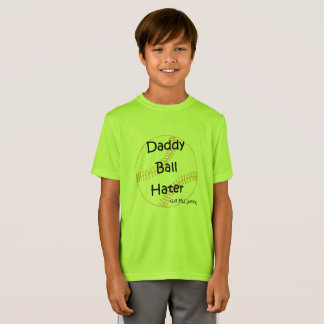 Daddy Ball Hater Youth Sport Tek Performance tee
