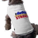 Daddy Conquered Stroke Doggie Tee Shirt
