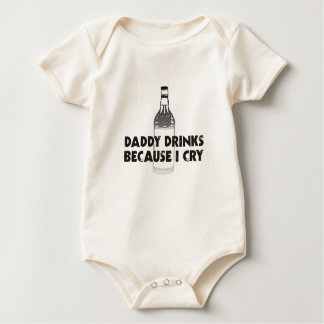"""DADDY DRINKS BECAUSE I CRY"" ORGANIC BABY BODYSUIT"