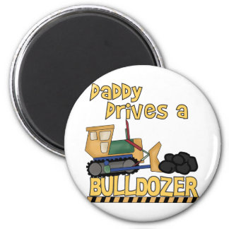 Daddy Drives a Bulldozer Tshirts and Gifts Refrigerator Magnet