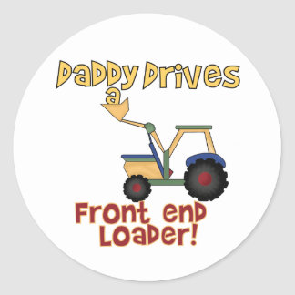 Daddy Drives a Front End Loader Round Sticker