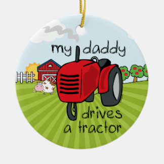 Daddy Drives A Tractor Keepsake Ornament
