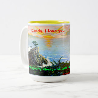 Daddy, I Love You! A cup with a marching song.