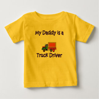 Daddy is a Truck Driver baby t-shirt