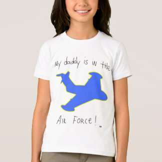 Daddy Is In the Air Force T-Shirt