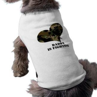 daddy is in war :) dog t shirt