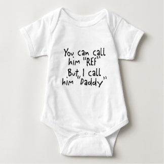 Daddy is the Ref Baby Bodysuit