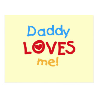 Daddy Loves Me Tshirts and Gifts Postcard