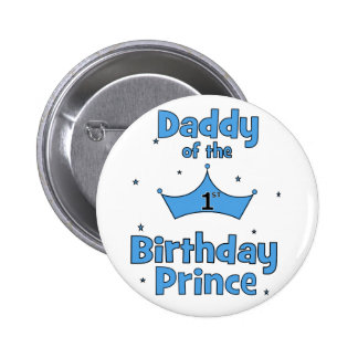 Daddy of the 1st Birthday Prince Pinback Buttons