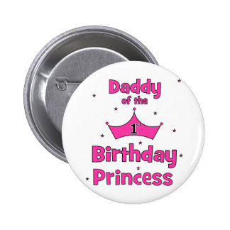 Daddy of the 1st Birthday Princess! 2 Inch Round Button