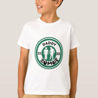 Daddy or Zombie T-Shirt