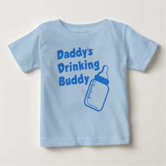 Daddy's Drinking Buddy Baby T-Shirt