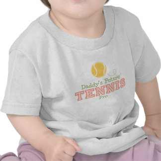 Daddy s Future Tennis Pro Baby T shirt