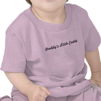 Daddy s Little Caddy T-shirts