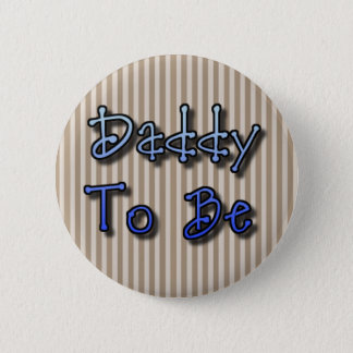 Daddy to Be Brown and Blue Baby Shower Button