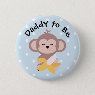 Daddy to Be Button Cute Kawaii Monkey with Banana