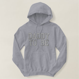 DADDY TO BE EMBROIDERED HOODED SWEATSHIRTS
