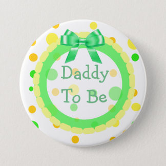 Daddy to be Orange, Green, Yellow 'Baby Shower Pin
