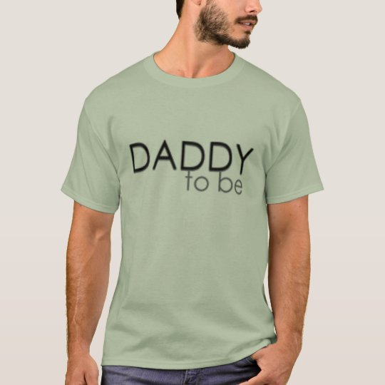 Daddy to be T-Shirt