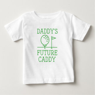 Daddy's Future Caddy Baby T-Shirt