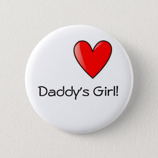 Daddy's Girl Badge 2 Inch Round Button