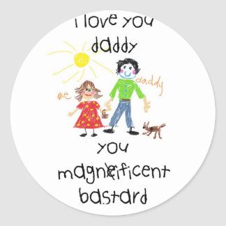 Daddy's girl magnificent bastard greetings round sticker