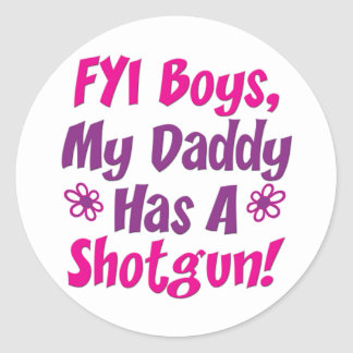 Daddys Got A Shotgun Classic Round Sticker