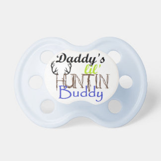 daddys huntin buddy pacifier