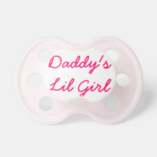 Daddy's Lil Girl Pacifier