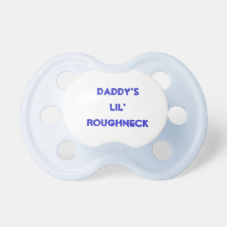 Daddy's Lil' Roughneck Pacifier