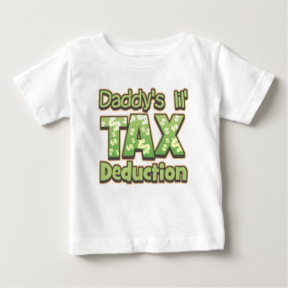 Daddy's Lil' Tax Deduction Baby T-Shirt