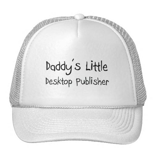 Daddy's Little Desktop Publisher Hat