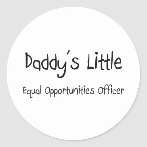 Daddy's Little Equal Opportunities Officer Stickers
