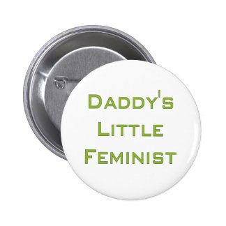 Daddy's little feminist 2 inch round button