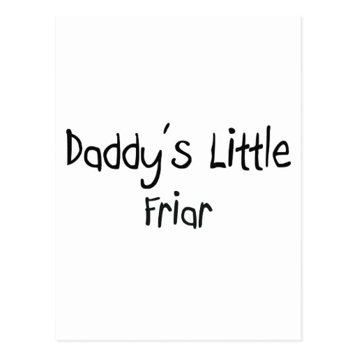 Daddy's Little Friar Post Card