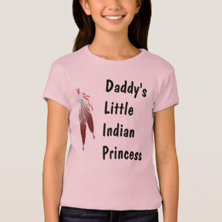 Daddy's Little Indian Princess Tshirt