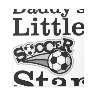 Daddy's Little Soccer Star Notepad