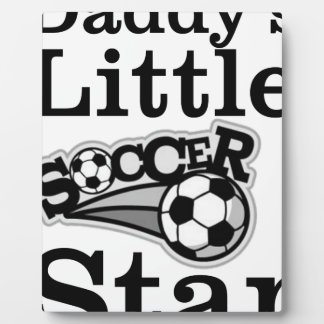 Daddy's Little Soccer Star Plaque