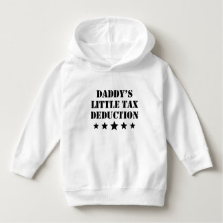 Daddy's Little Tax Deduction Hoodie