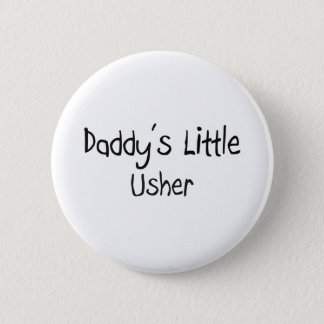 Daddy's Little Usher 2 Inch Round Button