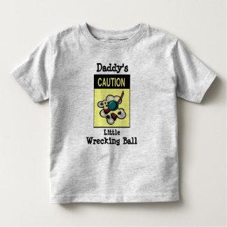 Daddy's Little Wrecking Ball Toddler T-shirt