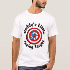 Daddy's Moving Target T-Shirt