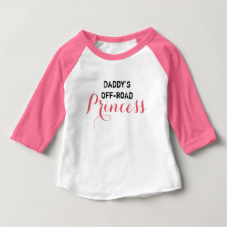 Daddy's Off-Road Princess Baby T-Shirt