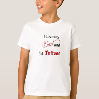 Daddy's tattoos T-Shirt