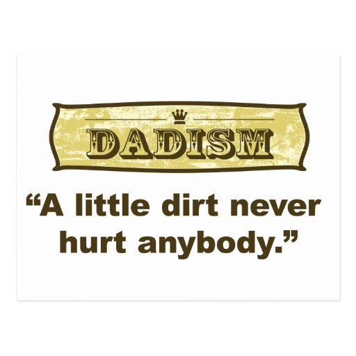 Dadism - A Little Dirt Never Hurt Anybody Post Cards