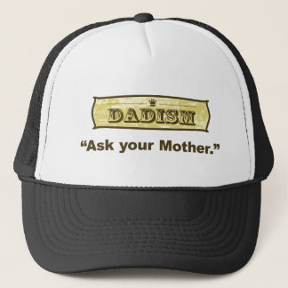 Dadism - Ask Your Mother Trucker Hat